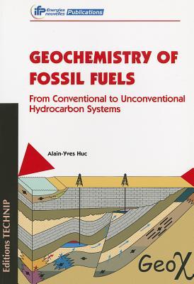 Geochemistry of Fossil Fuels By Huc, Alain-yves